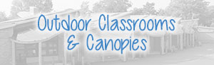 Outdoor Classrooms and Canopies